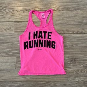 I hate running VS PINK Tank Top